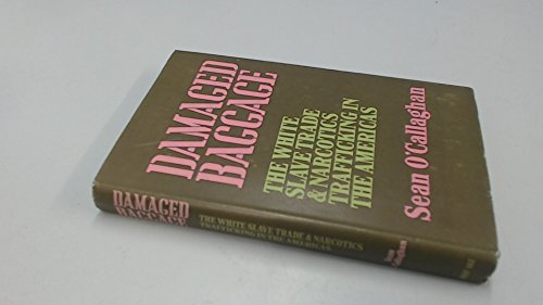 9780709105893: Damaged Baggage: The white slave trade and narcotics trafficking in the Americas