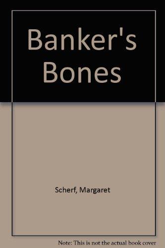 Banker's Bones: Margaret Scherf
