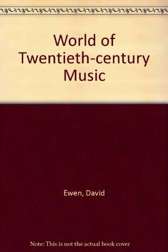 9780709111184: World of Twentieth-century Music