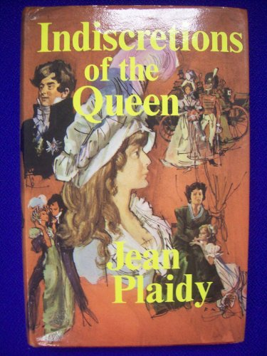 Indiscretions of the Queen: Plaidy, Jean
