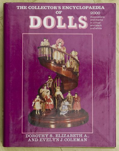 9780709113003: The Collector's Encyclopaedia of Dolls: v. 1