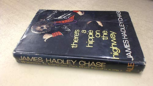 There's a Hippie on the Highway: Chase, James Hadley