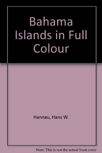 Bahama Islands in Full Colour: Hannau, Hans W.