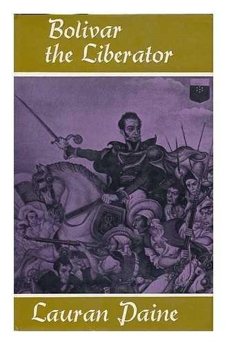 Bolivar the Liberator: Paine, Lauran