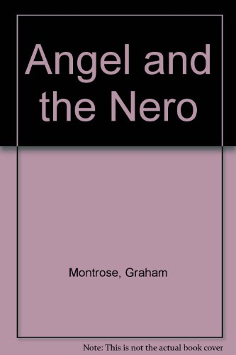 Angel and the Nero ---- EX-LIBRARY: Graham Montrose