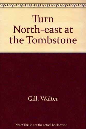 9780709116790: Turn North-east at the Tombstone
