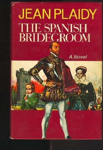 The Spanish Bridegroom (9780709117049) by Jean Plaidy