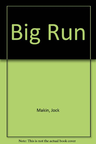 Big Run: Jock Makin