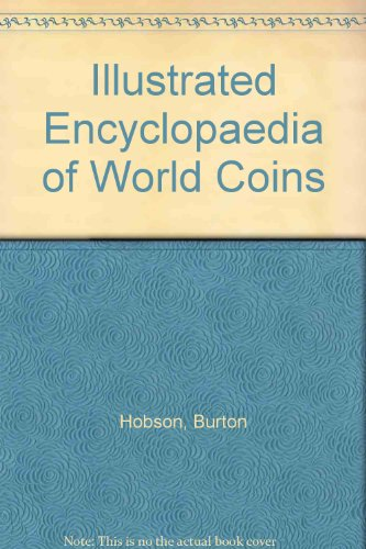 Illustrated Encyclopaedia of World Coins (0709121059) by Burton Hobson; Robert Obojski