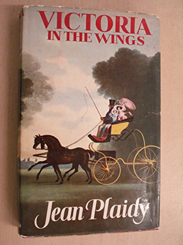 VICTORIA IN THE WINGS: Plaidy, Jean