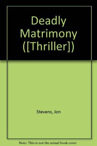 Deadly Matrimony: Stevens, Jon