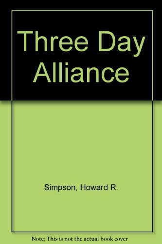 Three Day Alliance (0709131259) by Simpson, Howard R.
