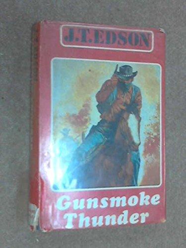 Gunsmoke Thunder: Edson, J. T.