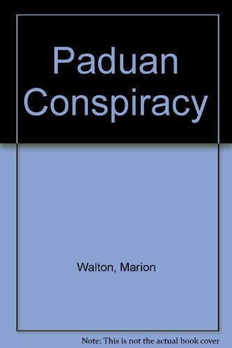 THE PADUAN CONSPIRACY