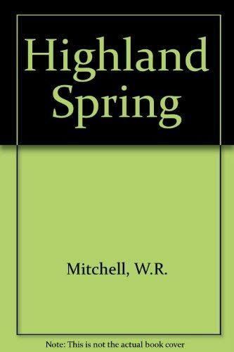 HIGHLAND SPRING: Mitchell, W.R.