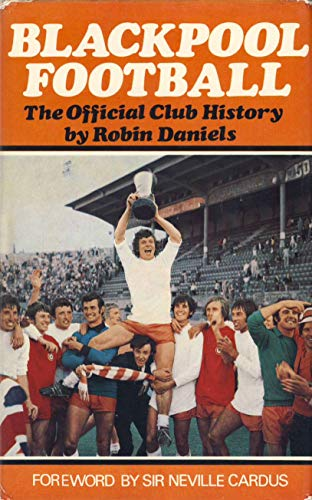 Blackpool Football : The Official Club History: Daniels, Robin