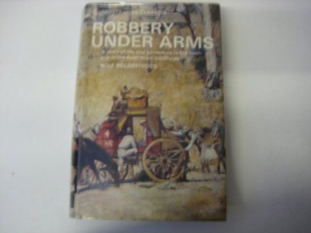 Robbery under Arms: A Story of Life: Rolf Boldrewood
