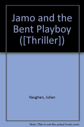 9780709135463: Jamo and the Bent Playboy ([Thriller])