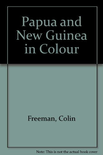 Papua and New Guinea in Colour (0709136005) by Colin Freeman; David Holdsworth