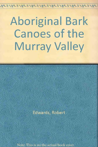 9780709137573: Aboriginal Bark Canoes of the Murray Valley
