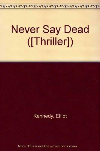 9780709142324: Never Say Dead ([Thriller])
