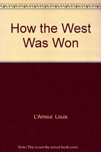 How the West Was Won: Louis L'Amour