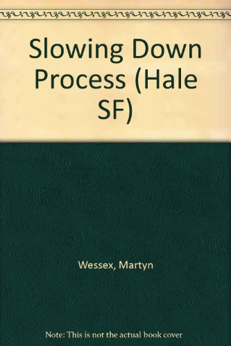 9780709144595: Slowing Down Process