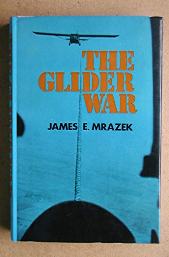 Glider War: Mrazek, James E.