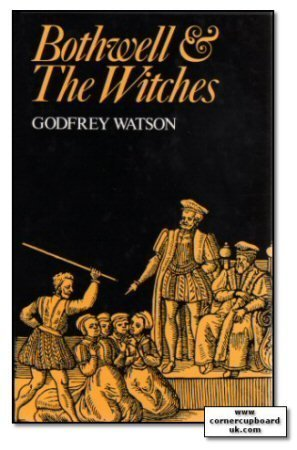 Bothwell and the Witches: Watson, Godfrey