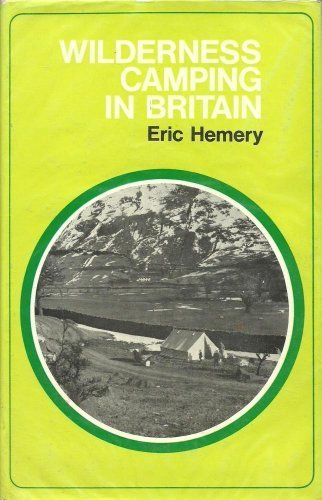 Wilderness Camping in Britain (9780709151531) by Eric Hemery