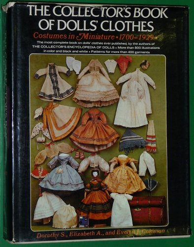 9780709154891: The Collector's Book of Doll's Clothes: Costumes in Miniature 1700-1929