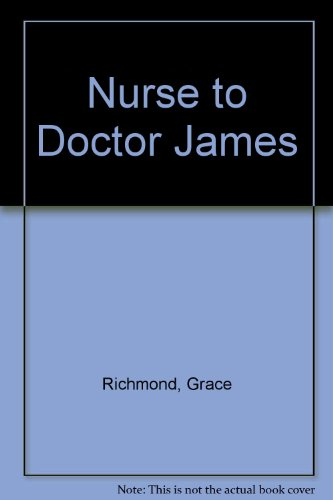 Nurse to Doctor James (0709155050) by Richmond, Grace