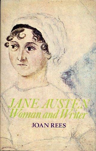 Jane Austen: Woman and Writer: Joan Rees