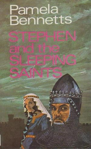 Stephen and the Sleeping Saints: Bennetts, Pamela