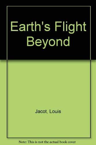 Earth's Flight Beyond: Jacot, Louis