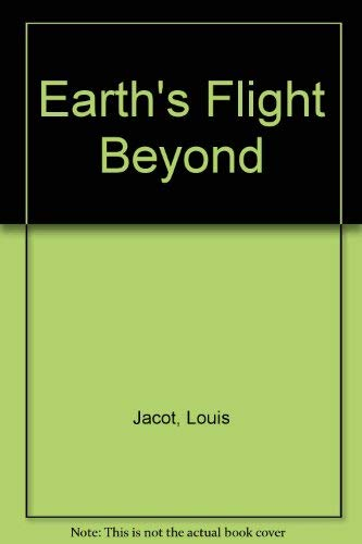 Earth's Flight Beyond: Jacot, Louis