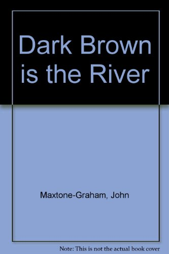 9780709162476: Dark Brown is the River