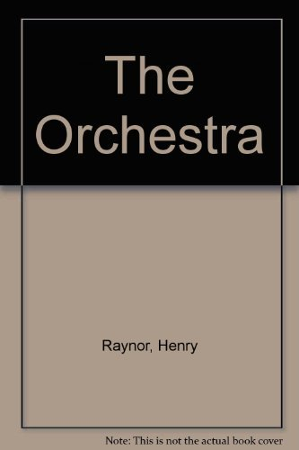 The Orchestra. A History.