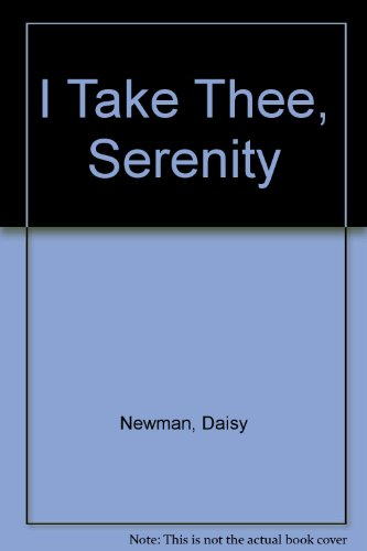 9780709163800: I Take Thee, Serenity