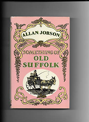 Something of Old Suffolk: Jobson Allan