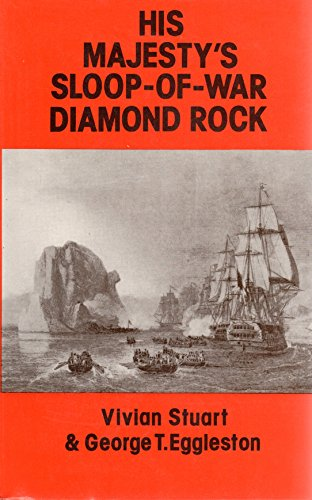 "His Majesty's Sloop of War ""Diamond Rock"": Stuart, Vivian, Eggleston, George T."