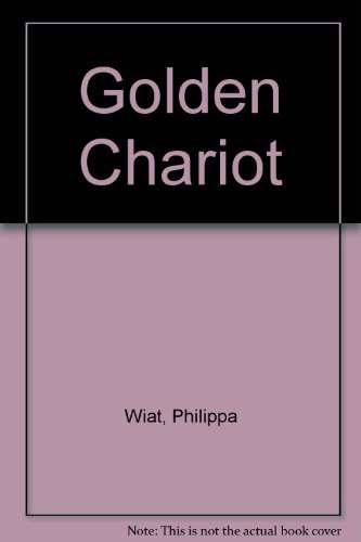 Golden Chariot: Wiat, Philippa