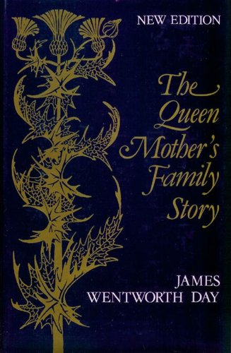 Queen Mother's Family Story (0709173423) by James Wentworth Day