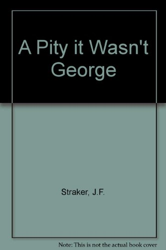 9780709175322: A Pity it Wasn't George