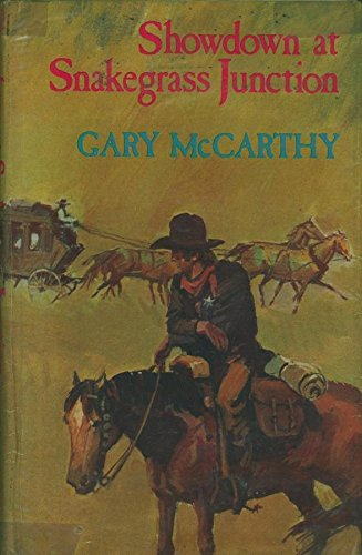 Showdown at Snakegrass Junction (SIGNED Plus SIGNED LETTER): McCarthy, Gary