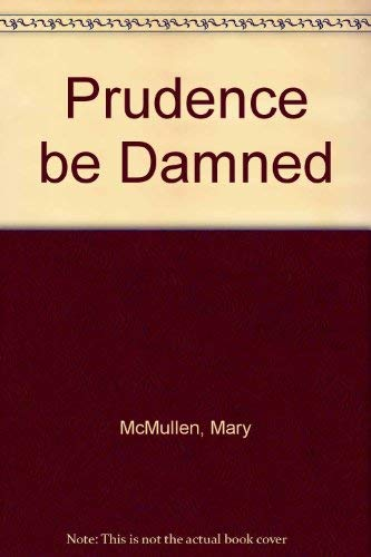 9780709175872: Prudence be Damned