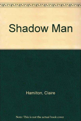 The Shadow Man.: Claire Hamilton.