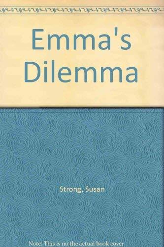 Emma s Dilemma.: Susan Strong.
