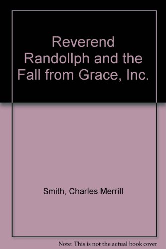 Reverend Randollph and the Fall from Grace, Inc. (0709178476) by Smith, Charles Merrill