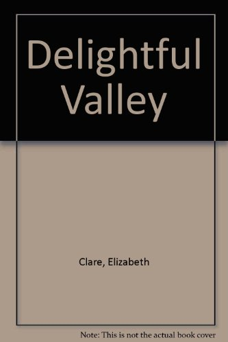 The Delightful Valley.: Elizabeth Clare.